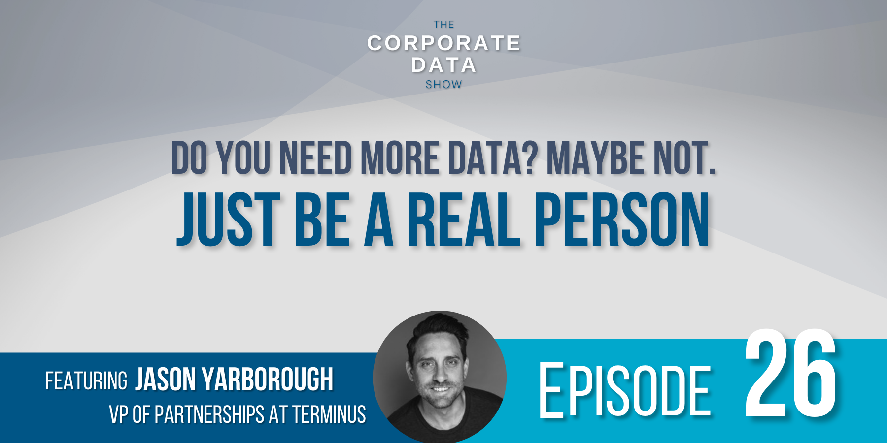 Do you need more data? With Jason Yarborough